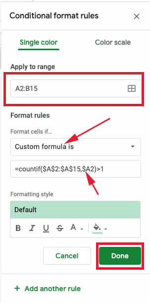 Add the formula in conditional formatting to highlight duplicates