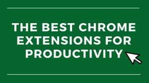 Top 9 Best Chrome Extensions for Productivity